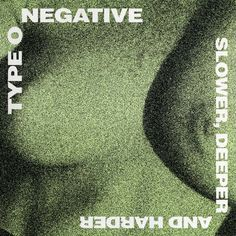 Type O Negative - Slower, Deeper And Harder Graphic Design Posters, Graphic Design Typography, Type 0 Negative, Chaos Lord, Peter Steele, Extreme Metal, Photo Wall Collage, Seven Deadly Sins, The Villain