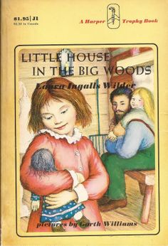 "first book I remember reading on my own in about 3rd grade. It was hardbond copy and a Christmas gift. Fell in love with the ""big woods"""