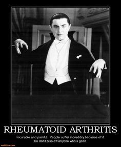I have rheumatoid arthritis and I approve this message.  (h/t @Anissa from Aiming Low)