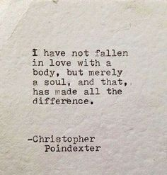i have fallen in love with a soul