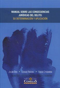 Manual sobre las consecuencias jurídicas del delito : su determinación y aplicación / Julián Carlos Ríos Martín (director), Esther Pascual Rodríguez, Xabier Etxebarria Zarrabeitia. - 2016