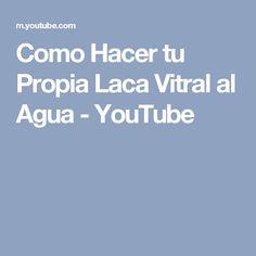 Como Hacer tu Propia Laca Vitral al Agua - YouTube Youtube, Crochet, Ideas, Tulip Painting, Drawing Techniques, Tutorials, Water, Manualidades, Glass
