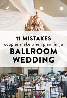 11 Mistakes Couples Make When Planning A Ballroom Wedding