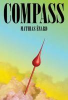 Compass, by Mathias Enard. Shortlisted.