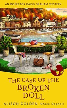 A missing girl. A broken doll. Dark, deviant secrets. The Case of the Broken Doll (An Inspector David Graham Cozy Mystery Book 4)