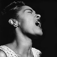 "Billie Holiday.  Critic John Bush said that Holiday ""changed the art of American pop vocals forever.""  Listen to her chilling recording of ""Strange Fruit"" and you'll see why."
