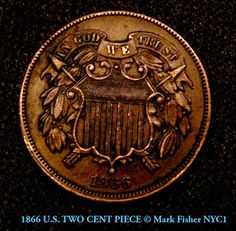 Mark Fisher American Photographer™: 1866 TWO CENT PIECE • U.S. Coinage • American Phot...
