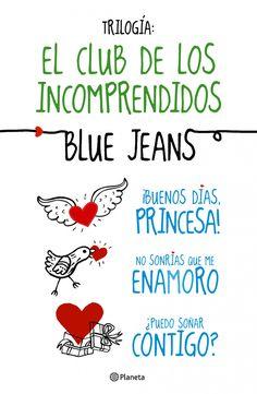 """Trilogía """"El Club de los Incomprendidos"""", de Blue Jeans. 2014, Ed. Grupo Planeta"""