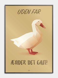 """Plakat - """"Unden far ænder det galt"""" sjov gave til far! Nostalgic Pictures, Funny Posters, Funny Bunnies, Funny Signs, Cute Cards, Wise Words, Funny Pictures, Feelings, Perler"""