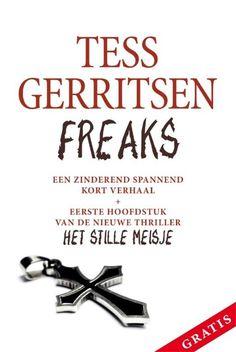 5/52 Freaks - Tess Gerritsen Heel kort boekje. Toch knap dat Gerritsen zo'n kort verhaal toch boeiend en spannend weet te maken. RESPECT!