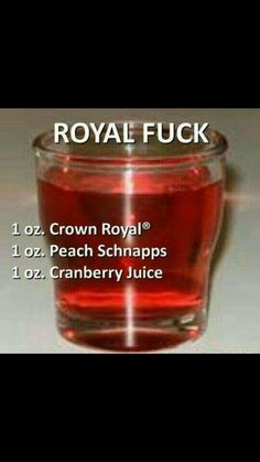 Royal Fuck #CrownRoyal #PeachSchnapps #CranberryJuice