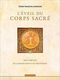 Amazon.fr - L'éveil du corps sacré : Yoga tibétain de la respiration et du mouvement ([DVD] inclus) - Tenzin Wangyal Rinpoché - Livres