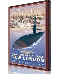Custom Posters, Vintage Posters, Air Force Academy, Art Deco Posters, New London, United States Navy, Navy Ships, Local History, Submarines
