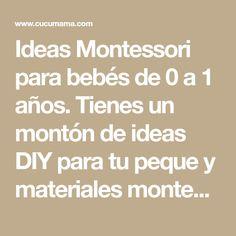 Ideas Montessori para bebés de 0 a 1 años. Tienes un montón de ideas DIY para tu peque y materiales montessori. Educando desde la primera etapa. Thing 1, Childcare, Ideas Creativas, Pregnancy, Math Equations, Diy, Crochet, Montessori Baby, Montessori Materials