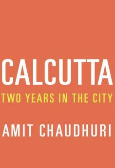 "In this literary portrait of the British colonial capital of India, he evocatively depicts Calcutta's changing culture, diverse social classes (he spends time with everyone from the homeless to the bourgeois), and evolving politics (including the historic 2011 election) while also exploring the idea that ""home and elsewhere"" are ""enmeshed intimately."""
