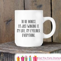 Coffee Mug, Winging Life, Funny Novelty Ceramic Mug, Humorous Quote Mug, Funny Coffee Cup Gift, Friend Gift, Gift Idea for Her, Makeup Lover