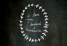 design is mine : isn't it lovely?: thought of the day : beyond measure.
