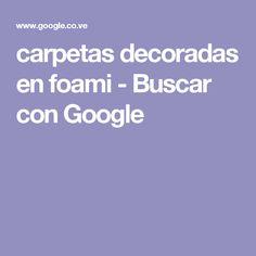 carpetas decoradas en foami - Buscar con Google