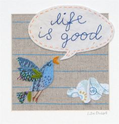 Life is good original fabric art collage by lisa stubbs