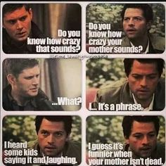 I should use this in the classroom to show that your mom jokes are not funny. However, I think only my students who like Supernatural will get it and they do not make your mom jokes. Sam Winchester, Winchester Brothers, Castiel, Jared Padalecki, Misha Collins, Bobby Singer, Fandoms, Supernatural Funny, Sam Dean