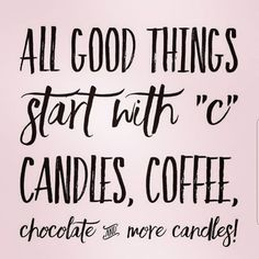 Darceys Candles, Funny Candles, Scented Candles, Quotes To Live By, Me Quotes, Funny Quotes, Wall Quotes, Candle Quotes, Quotes About Candles