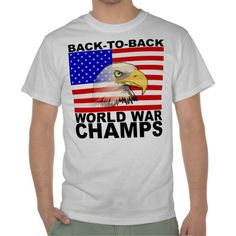 8dc3b9b0 America: Back to Back World War Champs T-shirt Blue And White T Shirts