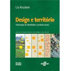 Design e Território: Valorização de Identidades e Produtos Locais - Lia Krucken - Decoração e Design no CasasBahia.com.br