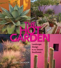 Hot Garden: Landscape Design for the Desert Southwest « LibraryUserGroup.com – The Library of Library User Group