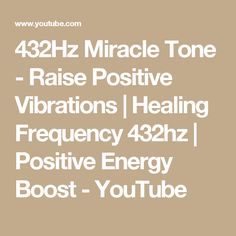432Hz Miracle Tone - Raise Positive Vibrations | Healing Frequency 432hz | Positive Energy Boost - YouTube