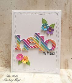 Sending Hugs: A Rainbow Hello Cute Cards, Diy Cards, Your Cards, Pretty Cards, Rainbow Card, Sending Hugs, Cards For Friends, Friend Cards, Get Well Cards