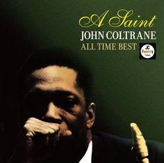 John Coltrane A Saint All Time Best