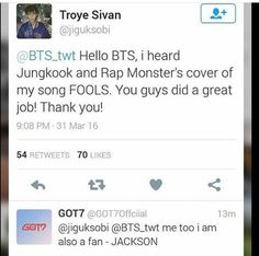 Got7 Jackson being a fan of Namjoon and Jungkook // WAHH TROYE SIVAN ACTUALY SEE THEIR COVER!?!? proud army right here ^_^