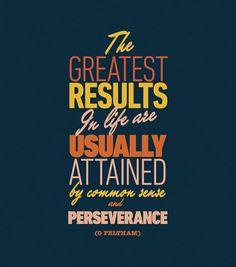 common sense & perseverance