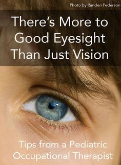 There's More to Good Eyesight Than Just Good Vision. Repinned by SOS Inc. Resources pinterest.com/sostherapy/.