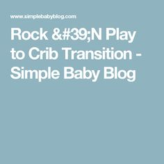 Rock 'N Play to Crib Transition - Simple Baby Blog