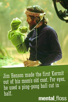 Jim Henson started with a coat for Kermit the frog.