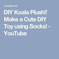 DIY Koala Plush!! Make a Cute DIY Toy using Socks! - YouTube