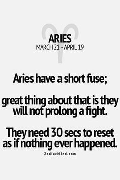 I do not find this to be true with my Aries at all, but then my S. is on the cusp of Taurus. Im an Aries and dont like fighting at all😊 Aries Taurus Cusp, Aries Zodiac Facts, Aries Love, Aries Astrology, Aries Quotes, Zodiac Mind, My Zodiac Sign, Life Quotes, Aries Sign