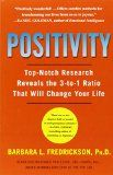 """Positivity: Top-Notch Research Reveals the Upward Spiral That Will Change Your Life - Positivity: Top-Notch Research Reveals the Upward Spiral That Will Change Your Life  World renowned researcher Dr. Barbara Fredrickson gives you the lab-tested tools necessary to create a healthier, more vibrant, and flourishing life through a process she calls """"the upward spiral.""""... 