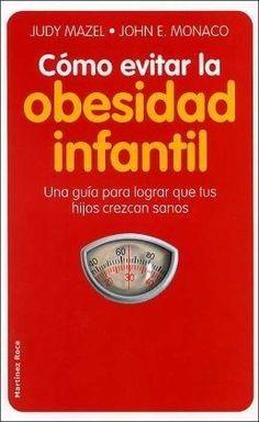 COMO EVITAR LA OBESIDAD INFANTIL   JUDY MAZEL  SIGMARLIBROS