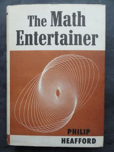 The Math Entertainer //  1976  //  Hardcover w Dustjacket