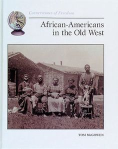 //African-Americans In The Old West// Reading Level: 5.7 // Interest Level : 4-7 //Describes the important role of freed slaves and other African Americans in the settlement of the West.// This text was chosen because it can provide students with another perspective of life in the old Western United States. It can also show them how African Americans maintained their freedom by becoming pioneers and settling in the West. //