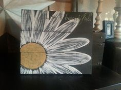 Life is Beautiful painted on daisy