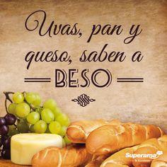 Uvas, pan y queso, saben a beso #FrasesGourmet