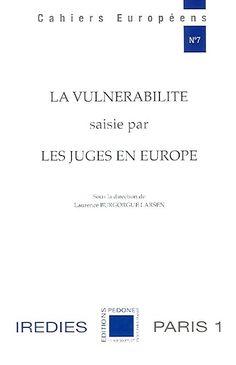 La vulnérabilité saisie par les juges en Europe. Ss la dir. de Laurence Burgorgue Larsen. Salle recherche 341.77 VUL http://www.sudoc.fr/177441615