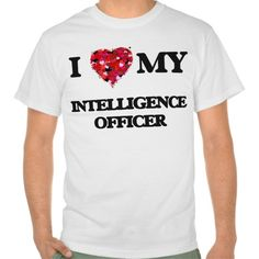I love my Intelligence Officer T Shirt, Hoodie Sweatshirt