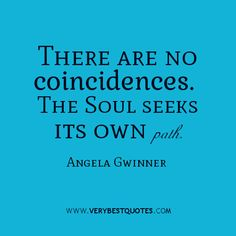 There-are-no-coincidences-soul-quotes.jpg (500×500)
