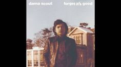 Dama Scout - Forget It's Good