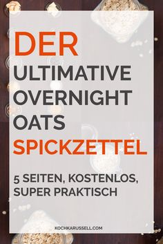 Der ultimative Overnight Oats Spickzettel. Dein Komplettguide zum Download - kochkarussell.com