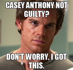 Dexter is awesome and Casey Anthony does not deserve a second chance in society...any questions?